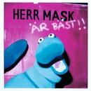 Är bäst/Herr Mask