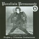 Los singles y primeras grabaciones/Paralisis Permanente
