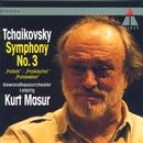 Tchaikovsky : Symphony No.3, 'Polish'/Kurt Masur