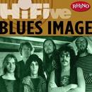 Rhino Hi-Five: Blues Image/Blues Image
