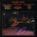 Maurice Ravel: Chansons Madecasses/Two Piano Pieces/Violin & Cello Sonata/Jan De Gaetani/Paul Dunkel/Donald Anderson/Gilbert Kalish/et al.