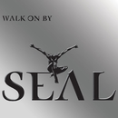 Walk on By/Seal