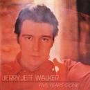 Five Years Gone/Jerry Jeff Walker
