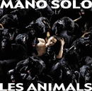 Les Animals/Mano Solo