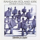 Other Folk's Music/Roland Kirk