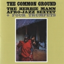 The Common Ground/The Herbie Mann Afro-Jazz Sextet
