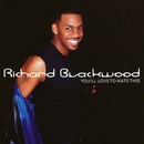 You'll Love To Hate This/Richard Blackwood