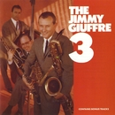 The Jimmy Giuffre 3/Jimmy Giuffre