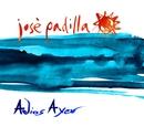 Adios ayer (5 tracks)/Jose Padilla
