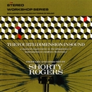 The Fourth Dimension In Sound/Shorty Rogers