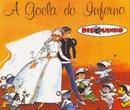 Coleção Disquinho 2002 - A Goela do Inferno/Elenco Teatro Disquinho
