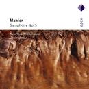 Mahler : Symphony No.5  -  Apex/Zubin Mehta & New York Philharmonic Orchestra