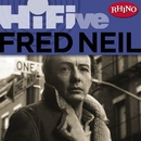 Rhino Hi-Five: Fred Neil/Fred Neil