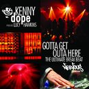 Gotta Get Outa Here - The Ultimate Breakbeat/Kenny Dope Presents Lucy Hawkins