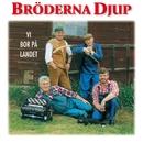 Bröderna Djup - Vi bor på landet/Bröderna Djup