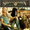 Corn Fed (U.S. Version)/Shannon Brown