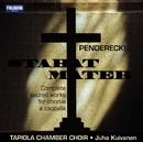 Penderecki Stabat Mater - Compl Sacred Works for Chorus A Cap/Tapiola Chamber Choir and Kuivanen, Juha