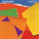 Loud Jazz/John Scofield