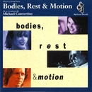 Bodies, Rest & Motion [Original Score]/Michael Convertino
