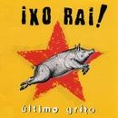 Ultimo grito/Ixo Rai