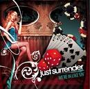We're In Like Sin/Just Surrender