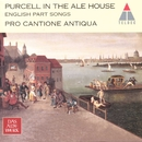 Purcell in the Ale House - English Part Songs & Lute Songs/Pro Cantione Antiqua