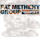 Quartet/Pat Metheny Group