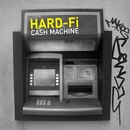 Cash Machine [Mobile Video Version - Digital]/Hard-Fi