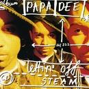 Lettin' Off Steam/Papa Dee