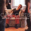 My Shirt Looks Good On You/Catie Curtis