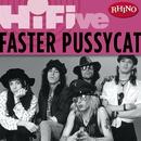 Rhino Hi-Five: Faster Pussycat/Faster Pussycat