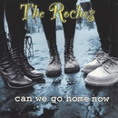 Can We Go Home Now/The Roches
