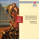 Renaissance And Baroque Organ Music/Herbert Tachezi