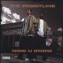 Now U Know/The Frontline