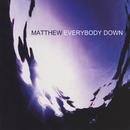 Everybody Down/Matthew