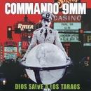 Dios salve a los taraos/Commando 9mm