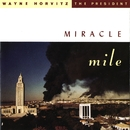 Miracle Mile/Wayne Horvitz/The President