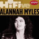 Rhino Hi-Five: Alannah Myles/Alannah Myles