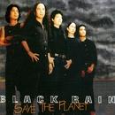 Save The Planet/Black Rain