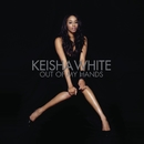 Out Of My Hands/Keisha White
