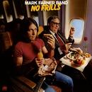 No Frills/Mark Farner
