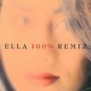 Ella 100% Remix/Ella