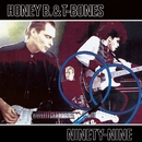 Ninety-Nine/Honey B. & T-Bones