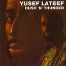 Hush 'N' Thunder/Yusef Lateef