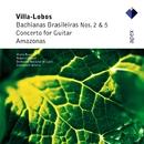 Villa-Lobos : Bachianas Brasileiras Nos 2, 5 & Guitar Concerto  -  Apex/Roberto Aussel, Emmanuel Krivine & Orchestre National de Lyon