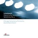 Lutoslawsky : Concerto for Orchestra & Symphony No.3/Daniel Barenboim & Chicago Symphony Orchestra