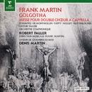 Martin : Golgotha & Mass/Robert Faller & Symphony Orchestra