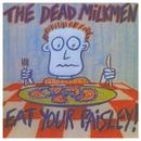 Eat Your Paisley/The Dead Milkmen