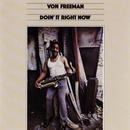 Doin' It Right Now/Von Freeman