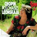 Chopin : Polonaise-fantaisie & 6 Polonaises/Elisabeth Leonskaja